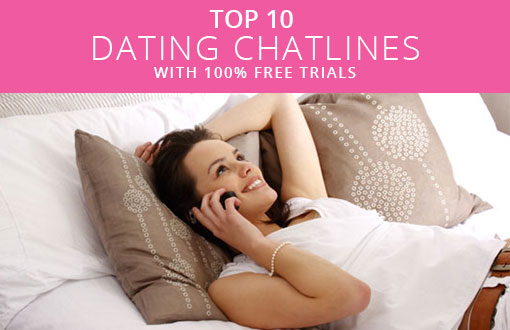 Top 20 Phone Dating Chatlines and Party Lines Free Trials